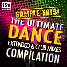Sample This! The Ultimate Dance Compilation (Extended & Club Mixes)