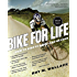 Bike for Life: How to Ride to 100--and Beyond, revised edition