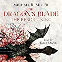 The Dragon's Blade: The Reborn King Audiobook by Michael R. Miller Narrated by Dave Cruse
