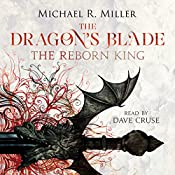 The Dragon's Blade: The Reborn King | Michael R. Miller