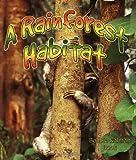 img - for A Rainforest Habitat (Paperback) (Introducing Habitats) book / textbook / text book