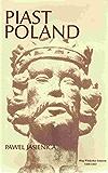Piast Poland (History of Poland Book 1)