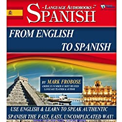 From English to Spanish - 3 Hours of Audio Language Instruction (English and Spanish Edition)