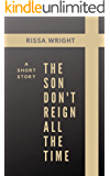 Part III : The Son Don't Reign All The Time: A Short Story (The Teasers Book 3)