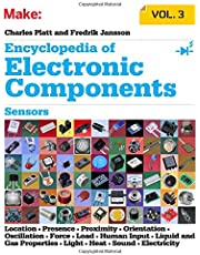 Encyclopedia of Electronic Components: Sensors for Location, Presence, Proximity, Orientation, Oscillation, Force, Load, Human Input, Liquid and Gas Properties, Light, Heat, Sound, and Electricity: 3