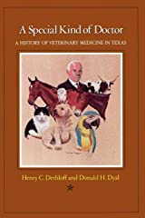 A Special Kind of Doctor: A History of Veterinary Medicine in Texas Paperback