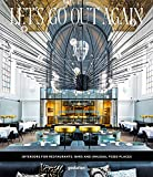 Let's Go Out Again: Interiors for Restaurants, Bars, and Unusual Food Places