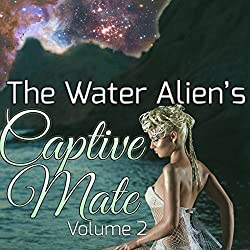The Water Alien's Captive Mate: Volume 2