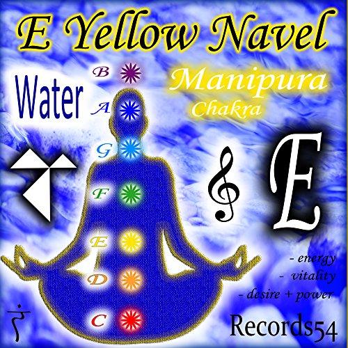 - E - Yellow Water Navel Manipura Chakra ( Energy - Vitality - Desire & Power)