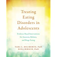 Treating Eating Disorders in Adolescents: Evidence-Based Interventions for Anorexia...