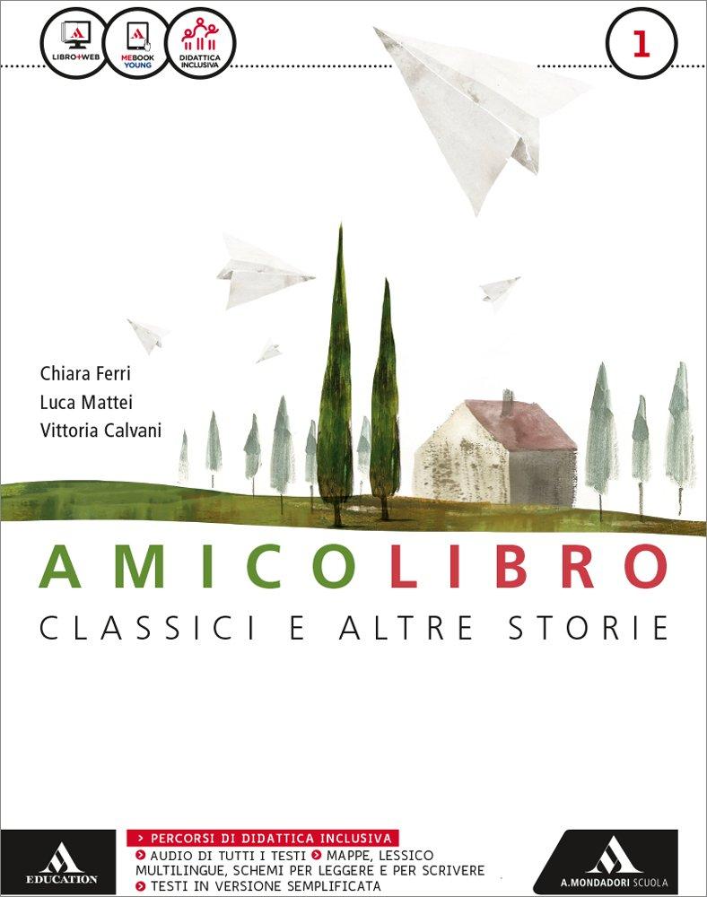 Amicolibro – Classici e altre storie 1 con Mito ed epica e Quaderno delle competenze 1