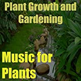 Music for Plants, Vol. 1 (Plant Growth and Gardening)