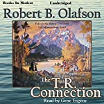 The T. R. Connection: Val Steffanson Series, Book 1 | Robert B. Olafson