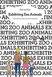Exhibiting Zoo Animals