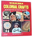 The Golden Book of Colonial Crafts, Louis Untermeyer, 0307432513