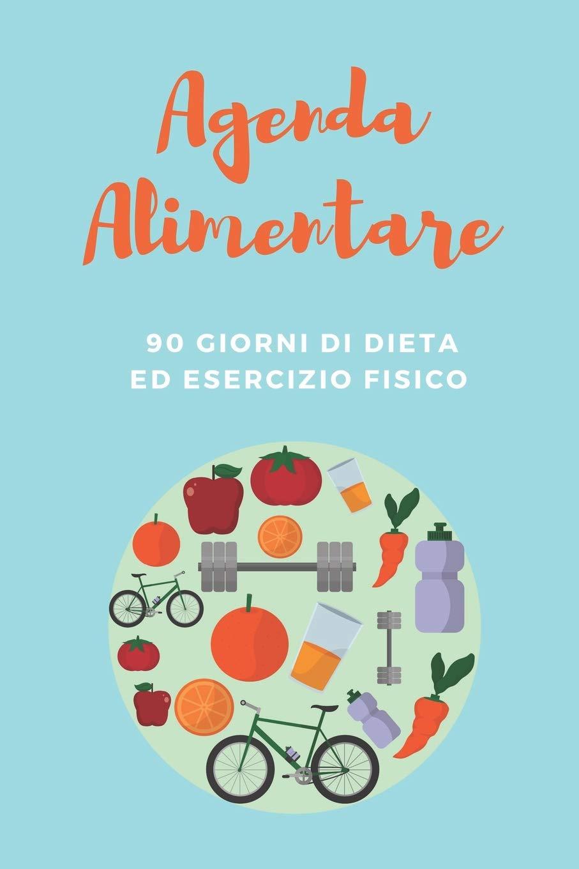 Agenda Alimentare - 90 Giorni di Dieta ed Esercizio Fisico ...