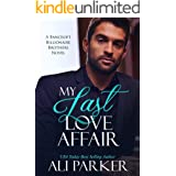 My Last Love Affair (Bancroft Billionaire Brothers Book 1)