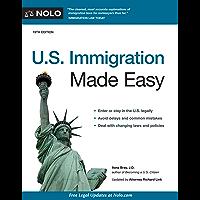 U.S. Immigration Made Easy (U. S. Immigration Made Easy) (English Edition)