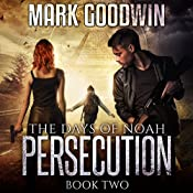 Persecution: The Days of Noah, Book 2 | Mark Goodwin
