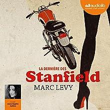 La dernière des Stanfield | Livre audio Auteur(s) : Marc Levy Narrateur(s) : Anne Sophie Nallino