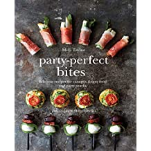 Party-Perfect Bites: Delicious recipes for canapés, finger food and party snacks