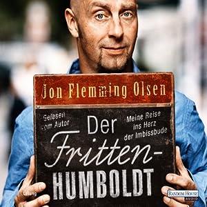 Der Fritten-Humboldt. Meine Reise ins Herz der Imbissbude Hörbuch