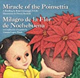 img - for Miracle of the Poinsettia (Milagro de la Flor de Nochebuena) (Spanish Edition) (Spanish and English Edition) book / textbook / text book