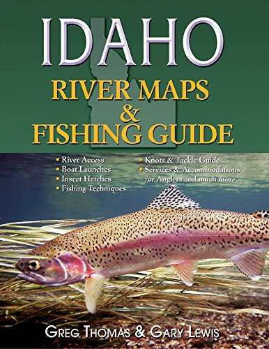 Idaho River Maps & Fishing Guides (River Maps and Fishing Guides)