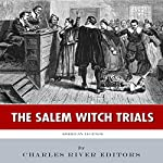 American Legends: The Salem Witch Trials | Charles River Editors