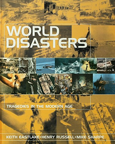 World Disasters: Tragedies in the Modern Age Pdf