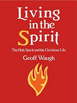 Living in the Spirit by [Waugh, Geoff]