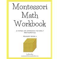 Montessori Math Workbook - Primary Book 2