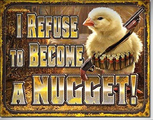 I Refuse To Become A Nugget TIN SIGN Shotgun Chicken Metal Poster Wall Decor for Home/Man Cave Decor by PrettyMerchant