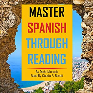 Master Spanish Through Reading [Spanish Edition] Audiobook