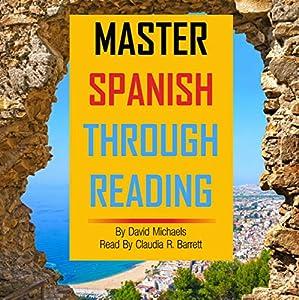 Master Spanish Through Reading [Spanish Edition] Audiobook