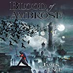 Blood of Ambrose | James Enge