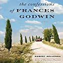 The Confessions of Frances Godwin: A Novel Audiobook by Robert Hellenga Narrated by Christine Williams