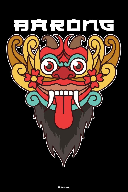 barong notebook traditional indonesia bali journal animal barong mask composition book travel gift publishing barong 9781703951387 amazon com books barong notebook traditional indonesia
