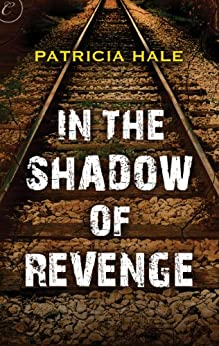 In the Shadow of Revenge by [Hale, Patricia]