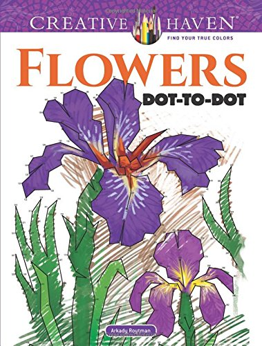 Creative Haven Flowers Dot-to-Dot (Adult (Hard Dot To Dots)