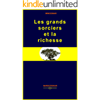 Les grands sorciers et la richesse (French Edition)