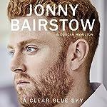 A Clear Blue Sky: A Memoir | Jonny Bairstow,Duncan Hamilton