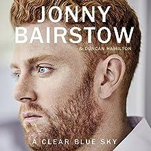 A Clear Blue Sky: A Memoir Audiobook by Jonny Bairstow, Duncan Hamilton Narrated by Paul Tyreman