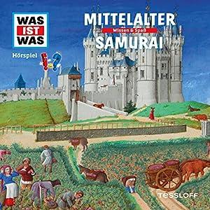 Mittelalter / Samurai (Was ist Was 18) Hörspiel