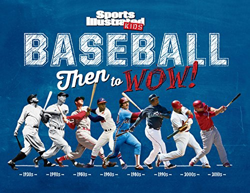 Baseball: Then to WOW! (Sports Illustrated Kids Then to WOW!) ()