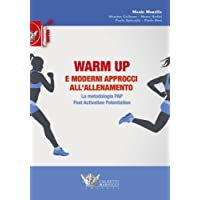 Warm up e moderni approcci all'allenamento. La metodologia PAP. Post activation motivation