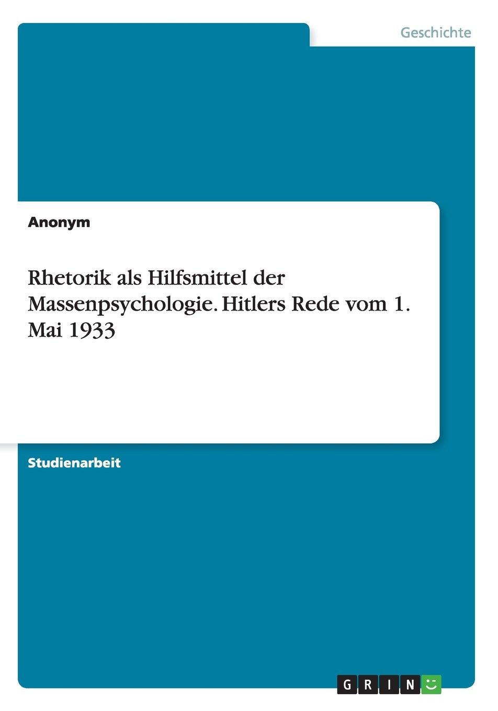 Download Rhetorik als Hilfsmittel der Massenpsychologie. Hitlers Rede vom 1. Mai 1933 (German Edition) pdf epub