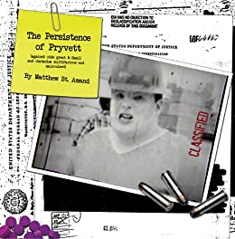 The Persistence of Pryvett (against odds great and small & obstacles multifarious and malevolent) by [St. Amand, Matthew]