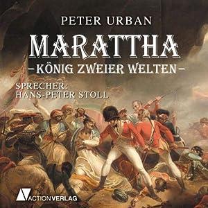 Marattha: König zweier Welten Hörbuch