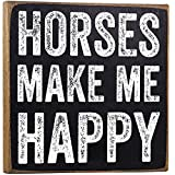 Horses Make Me Happy Wooden Sign